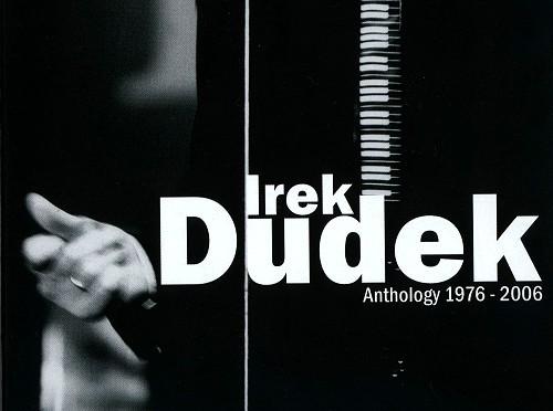 Irek Dudek Anthology 1976-2006