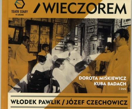 Włodek Pawlik,Józef Czechowicz  – Wieczorem