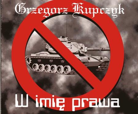 Grzegorz Kupczyk – W imię prawa