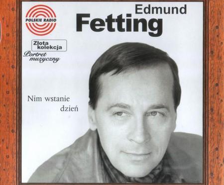 Edmund Fetting – Nim wstanie dzień