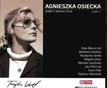 Agnieszka Osiecka – Kobiety mojego życia (Trójka Live)
