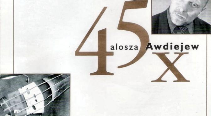 45 x Alosza Awdiejew