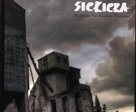 Siekiera – Ballady na koniec świata