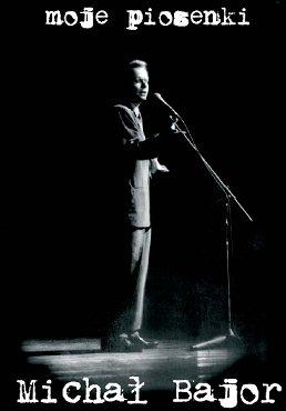 Michał BAJOR – Moje piosenki