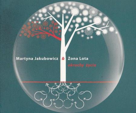 Martyna Jakubowicz & Żona Lota – Okruchy Życia