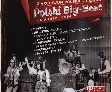 Polski Big-Beat  lata 1962 – 1964 – Z Archiwum Polskiego Radia
