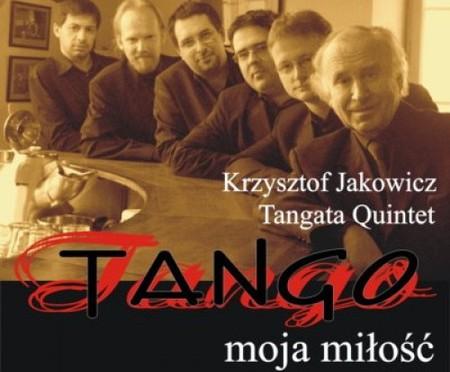 Krzysztof Jakowicz – Tango – moja miłość [& Tangata Quintet]