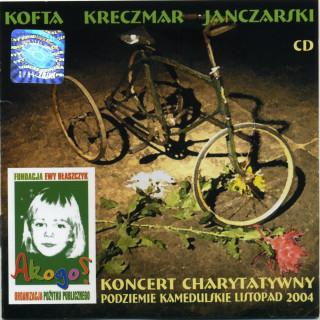 Kofta, Kreczmar, Janczarski – Koncert charytatywny – Podziemie Kamedulskie, listopad 2004