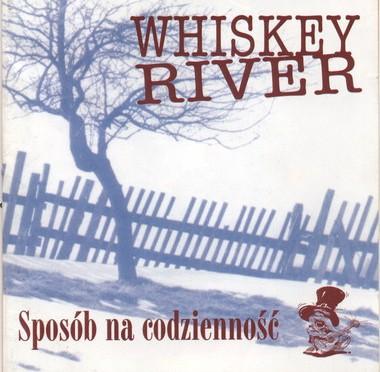 Whiskey River – Sposób na codzienność