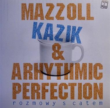 Mazzoll, Kazik & Arhythmic Perfection – Rozmowy s catem
