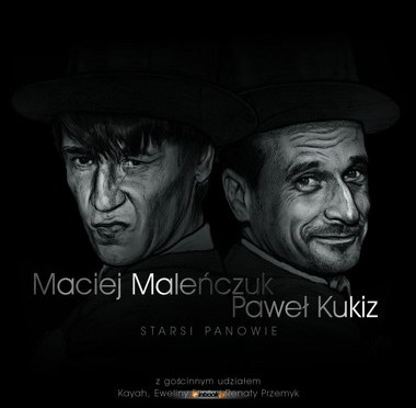 Pawel Kukiz, Maciej Malenczuk – Starsi Panowie