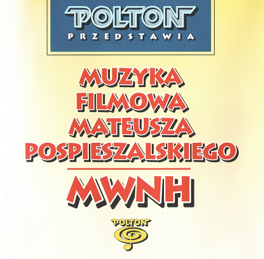 Muzyka filmowa Mateusza Pospieszalskiego; MWNH
