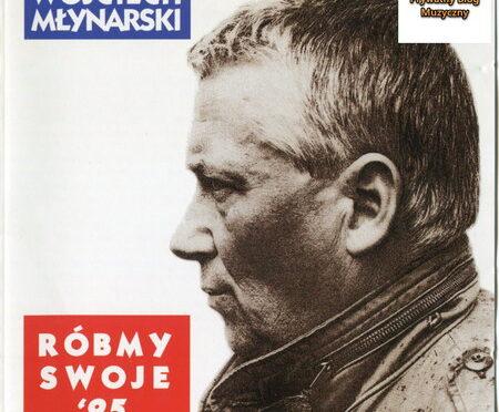Wojciech Młynarski – Róbmy swoje '95