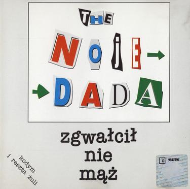 The Noje Dada – Zgwałcił nie mąż