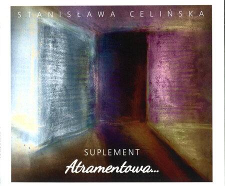 Stanisława Celińska – Atramentowa… Suplement
