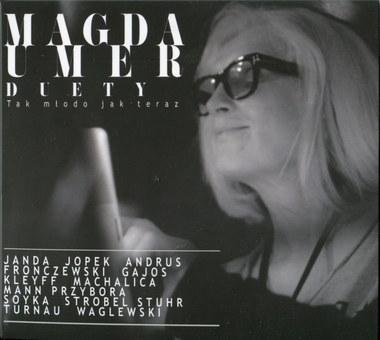 Magda Umer – Duety – Tak młodo jak teraz