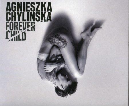 Agnieszka Chylinska – Forever Child