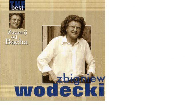 Zbigniew Wodecki – Zacznij od Bacha [The best] (Agencja Artystyczna MTJ 2004)