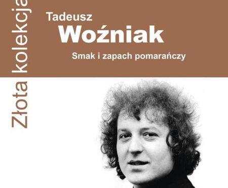 Tadeusz Wożniak – Smak i zapach pomarańczy (2000)[Zlota Kolekcja]