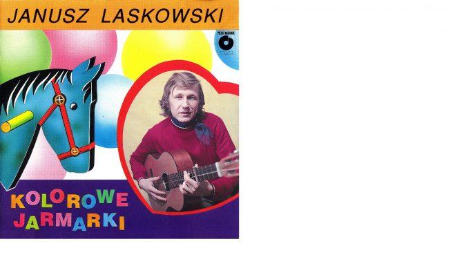 Janusz Laskowski – 1977 – Kolorowe jarmarki [PNCD – 1991]