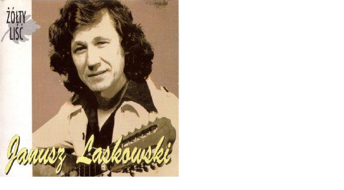 Janusz Laskowski – 1980 – Żółty liść [Sonic – 1992]