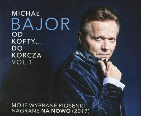 Michał Bajor – Od Kofty… Do Korcza Vol. 1, 2