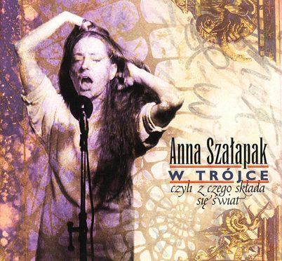 † Anna Szałapak w Trójce, Czyli Z Czego Składa Się Świat (1999)