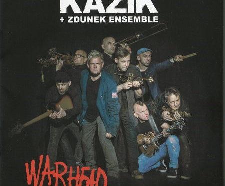 Kazik + Zdunek Ensemble – Warhead (2018)