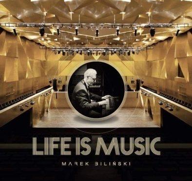 Marek Biliński – Life Is Music (2017)