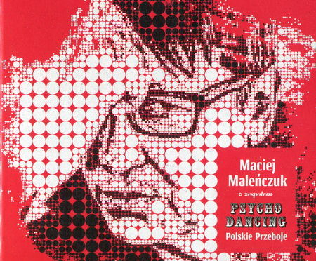 Maciej Maleńczuk Z Zespołem Psychodancing – Polskie Przeboje