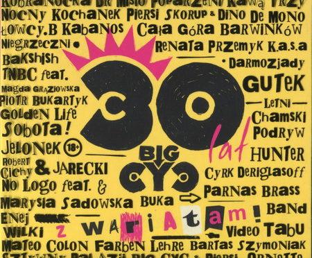 Big Cyc – 30 Lat Big Cyc Z Wariatami