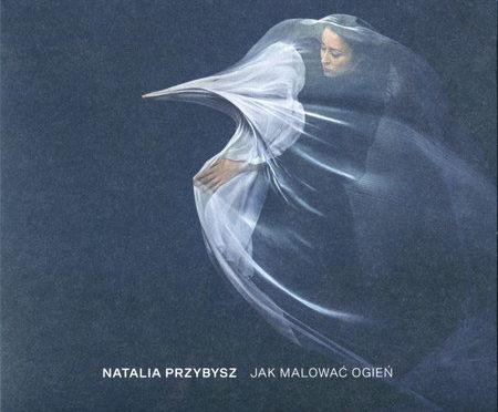 Natalia Przybysz – Jak Malować Ogień