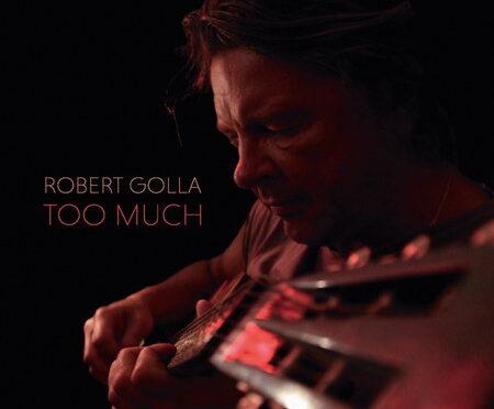 Robert Golla – Too Much