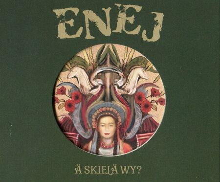 Enej – A Skiela Wy