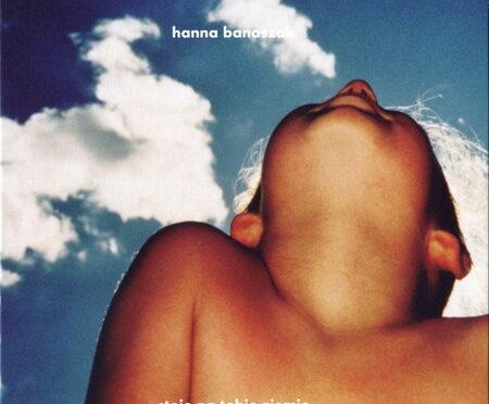 Hanna Banaszak – Stoję Na Tobie Ziemio