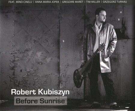 Robert Kubiszyn – Before Sunrise