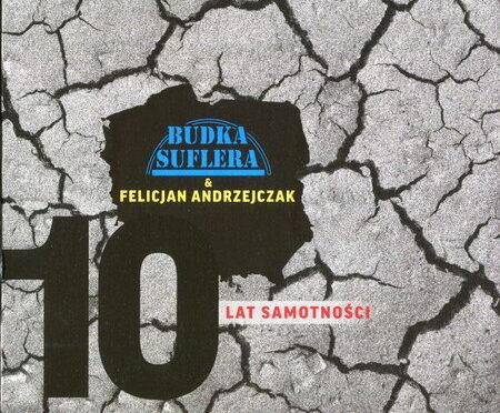 Budka Suflera & Felicjan Andrzejczak – 10 Lat Samotności