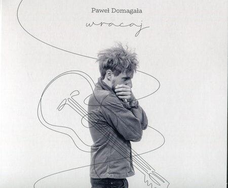 Paweł Domagała – Wracaj