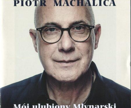 Piotr Machalica – Mój ulubiony Młynarski