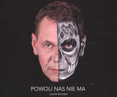 Jacek Bryndal – Powoli Nas Nie Ma