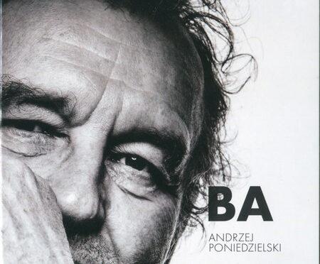 Andrzej Poniedzielski – Ba