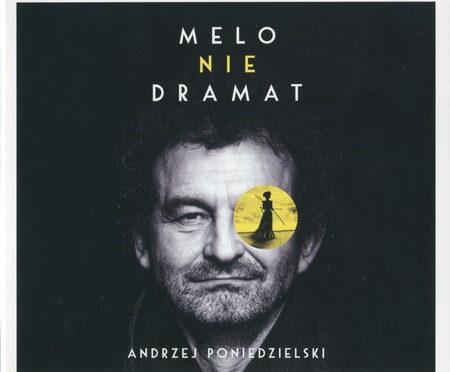 Poniedzielski – Różycka – Melo-Nie-Dramat
