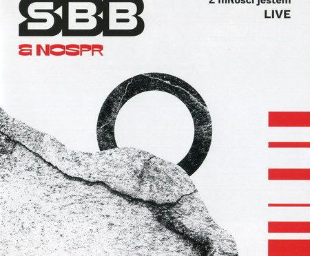 SBB & NOSPR – Z Miłości Jestem (Live)