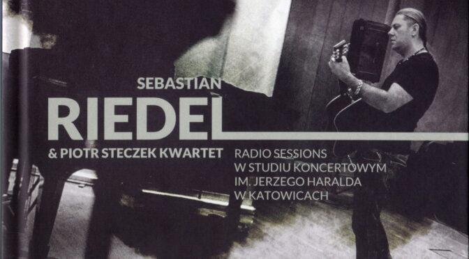 Sebastian Riedel & Piotr Steczek Kwartet – Radio Sessions W Studiu Koncertowym Im Jerzego Haralda W Katowicach